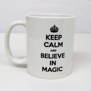 Keep Calm and Believe in Magic Mug